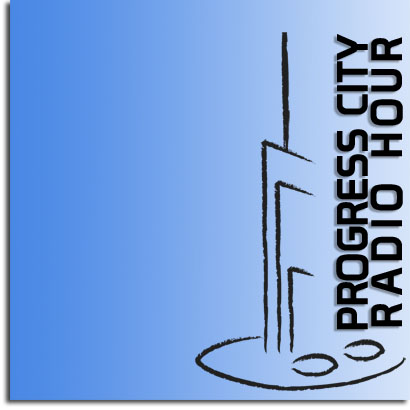 The Progress City Radio Hour