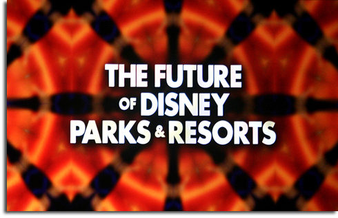 The Future of Disney Parks & Resorts